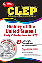 CLEP History of the United States I: Early Colonization to 1877 w/ TestWare